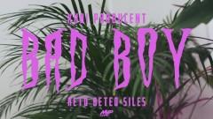 Bad Boy - Kubi Producent, Beteo, ReTo, Siles