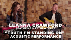 Truth I'm Standing On (Official Acoustic Video) - Leanna Crawford, Matthew West