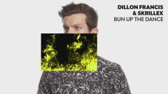 Bun Up the Dance (Official Audio) - Dillon Francis, Skrillex