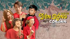 Cháu Con Tiên Rồng Ngại Gì Corona - Nguyên Jenda, Bảo Yến Rosie, Yến Tatoo, Phạm Việt Thắng, Ý Tiên
