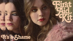 It's a Shame (Pseudo Video) - First Aid Kit