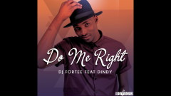 Do Me Right - DJ Fortee, Dindy