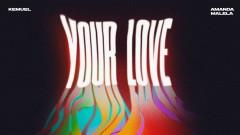 Your Love (Áudio Oficial) - Kemuel, Amanda Malela