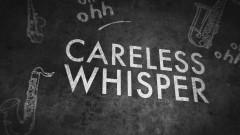 Careless Whisper (Lyric Video) - George Michael