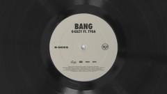 Bang - G-Eazy, Tyga