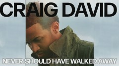 Never Should Have Walked Away (Official Audio) - Craig David