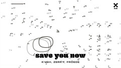 Save You Now (Áudio Oficial) - KVSH, Zerky, FRÖEDE