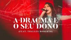A Dracma e o Seu Dono (Ao Vivo) (Áudio Oficial) - Damares, Thalles Roberto