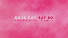 Say So (Snakehips Remix (Audio)) - Doja Cat