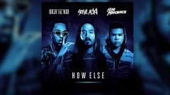 How Else - Steve Aoki, Rich The Kid, ILoveMakonnen