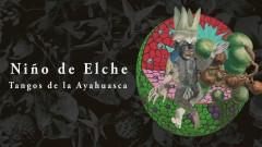 Tangos de la Ayahuasca (Audio) - Ninõ de Elche
