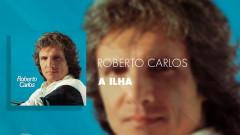 A Ilha (Áudio Oficial) - Roberto Carlos