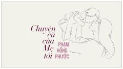 Chuyện Cũ Của Mẹ Tôi (Story Ver.) - Phạm Hồng Phước