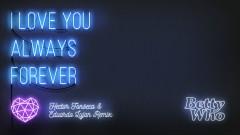 I Love You Always Forever (Hector Fonseca & Eduardo Lujan Radio Edit (Audio)) - Betty Who