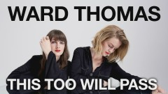 This Too Will Pass (Official Audio) - Ward Thomas