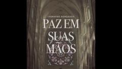paz em Suas mãos (Áudio Oficial) - Leonardo Gonçalves