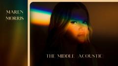 The Middle (Acoustic [Audio]) - Maren Morris
