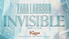 Invisible (End Title from Klaus - Audio) - Zara Larsson