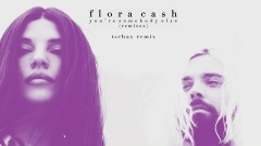 You're Somebody Else (Tschax Remix (Audio)) - flora cash