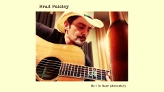 No I in Beer (Acoustic [Audio]) - Brad Paisley