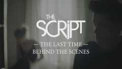 The Last Time (Behind the Scenes) - The Script