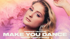 Make You Dance (Digital People Remix - Audio) - Meghan Trainor
