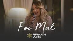 Foi Mal - Fernanda Costa