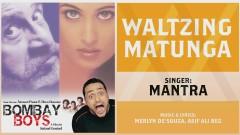 Waltzing Matunga (Pseudo Video) - Merlyn De'Souza, Asif Ali Beg, Mantra