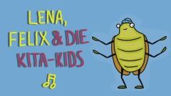 Auf der Mauer, auf der Lauer - Lena,  Felix & die Kita-Kids
