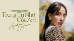 Trong Trí Nhớ Của Anh - GiGi Hương Giang