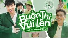 Buồn Thì Vui Lên - Karik, Yuno Bigboi, Hoàng Duyên