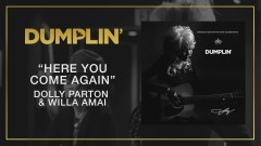Here You Come Again (from the Dumplin' Original Motion Picture Soundtrack [Audio]) - Dolly Parton, Willa Amai