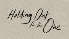 Holding Out for the One (Audio)