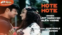 Hote Hote (Pseudo Video) - Amar Mohile, Udit Narayan, Alka Yagnik