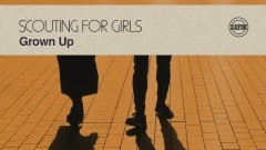 Grown Up (Official Audio) - Scouting For Girls