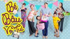 Bé Bầu Vợ Tui (Phim Ca Nhạc) - Trương Y Du