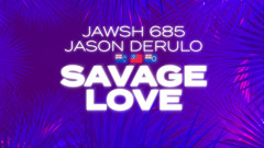 Savage Love (Laxed - Siren Beat) (Official Lyric Video) - Jawsh 685, Jason Derulo