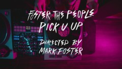 Pick U Up (Official Video) - Foster The People
