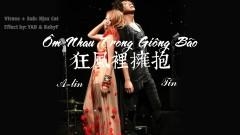 狂風裡擁抱 / Ôm Nhau Trong Giông Bão (Vietsub) - A-Lin, Tô Kiến Tín