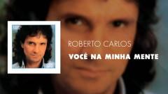 Você na Minha Mente (Áudio Oficial) - Roberto Carlos