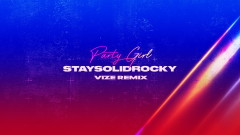 Party Girl (VIZE Remix - Official Audio) - StaySolidRocky, VIZE