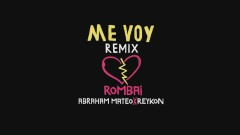 Me Voy (Remix - Official Lyric Video) - Rombai, Abraham Mateo, Reykon