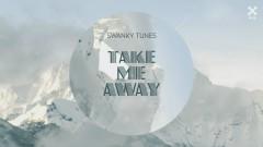 Take Me Away (Pseudo Video) - Swanky Tunes