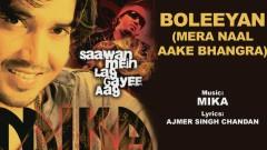 Boleeyan - Mera Naal Aake Bhangra (Pseudo Video) - Mika Singh