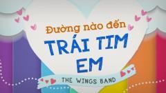 Đường Nào Đến Trái Tim Em (Lyric Video) - The Wings Band