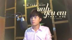 Anh Yêu Em Thật Rồi (Piano Version) - Gin Tuấn Kiệt