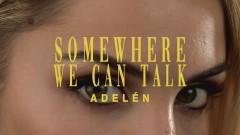 Somewhere We Can Talk (Lyric Video) - Adelén