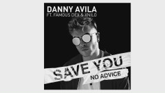 Save You (No Advice [Audio]) - Danny Avila, Famous Dex, XNilo