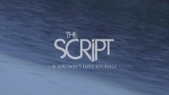 If You Don't Love Yourself (Official Lyric Video) - The Script