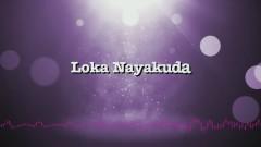 Loka Nayakuda (Lyric Video)